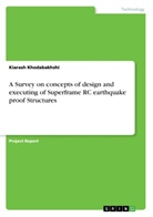 Kiarash Khodabakhshi - A Survey on concepts of design and executing of Superframe RC earthquake proof Structures