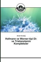 Ahmet Karadag - Hofmann ve Werner-tipi Di- ve Trietanolamin Kompleksler