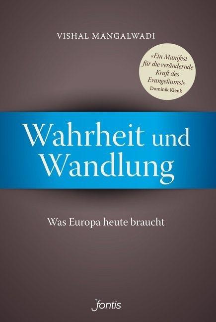 Vishal Mangalwadi - Wahrheit und Wandlung - Was Europa heute braucht