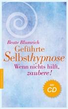 Beate Blumrich - Geführte Selbsthypnose, m. Audio-CD