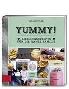 Susanne Klug - Yummy! Lieblingsrezepte für die ganze Familie