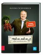 Alfons Schuhbeck - Mal so, mal so - Meine flexitarische Küche