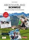 Franz Bamert - Abenteuerland Schweiz