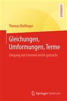 Thomas Riessinger - Gleichungen, Umformungen, Terme