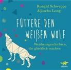 Aljosch Long, Aljoscha Long, Ronald Schweppe, Oliver Wronka - Füttere den weißen Wolf, Audio-CD (Hörbuch)