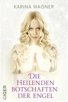 Karina Wagner - Die heilenden Botschaften der Engel