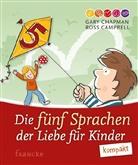 Ross Campbell, Gar Chapman, Gary Chapman - Die fünf Sprachen der Liebe für Kinder kompakt
