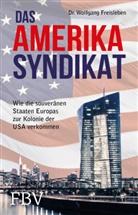 Wolfgang Freisleben - Das Amerika-Syndikat