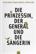 Alex Capus, Franz Hohler, Pedro Lenz - Die Prinzessin, der General und die Sängerin