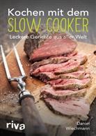 Daniel Wiechmann - Kochen mit dem Slow Cooker
