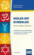 Petr Neumayer, Petra Neumayer, Roswitha Stark - Heilen mit Symbolen. Die 64 wichtigsten Heilzeichen