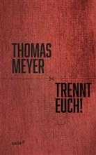 Thomas Meyer - Trennt Euch!