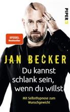 Ja Becker, Jan Becker, Christiane Stella Bongertz - Du kannst schlank sein, wenn du willst