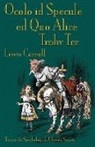 Lewis Carroll, John Tenniel - Ocolo id Specule ed Quo Alice Trohv Ter