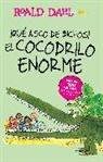 Roald Dahl - cQue asco de bichos! /El cocodrilo enorme(The Enormous Crocodile)