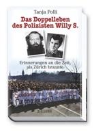 Tanja Polli - Das Doppelleben des Polizisten Willy S.
