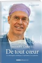 Thierry Carrel, Walter Däpp, Beat Straubhaar - Thierry Carrel: de tout coeur