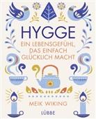 Meik Weiking, Meik Wiking - Hygge - ein Lebensgefühl, das einfach glücklich macht