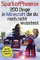 SparkofPhoenix, SparkofPhoeni - 200 Dinge in Minecraft, die du noch nicht wusstest