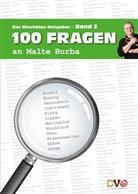 Malte Burba - 100 Fragen an Malte Burba. Bd.2