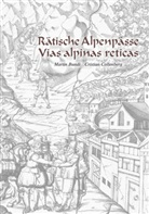 Martin Bundi, Cristian Collenberg - Rätische Alpenpässe - Vias alpinas reticas
