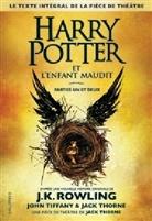 J. K. Rowling, Jac Thorne, Jack Thorne, John Tiffany - Harry Potter, französische Ausgabe - 8: Harry Potter. Volume 8, Harry Potter et l'enfant maudit : parties un et deux
