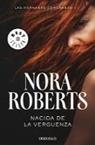 Nora Roberts - Nacida de la vergüenza