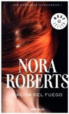 Nora Roberts - Nacida del fuego