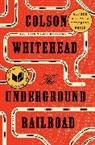 Anonymous, Colson Whitehead - The Underground Railroad