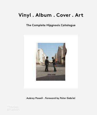 Peter Gabriel, Aubrey Powell - VINYL ALBUM COVER ART THE COMPLETE HIPGNOSIS CATALOGUE /ANGLAIS