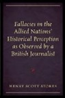 Henry Scott Stokes - Fallacies in the Allied Nations Historical Perception As Observed By