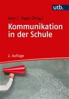 Ines C. Vogel - Kommunikation in der Schule