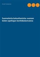 Anneli Poutiainen - Suomalaista kotouttamista: suomen kielen opettajan kenttäkokemuksia