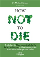 Michael Greger, Michael (Dr. Greger, Michael (Dr.) Greger, Gene Stone - How Not to Die
