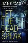 Jane Casey - Let the Dead Speak