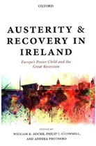 &apos, Philip J. Prothero connell, O&apos, Philip J. Prothero O''''connell, William K. Roche, William K. (Professor of Industrial Relatio Roche... - Austerity and Recovery in Ireland