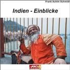 Frank A. Schmidt, Frank Achim Schmidt, Schmidt Frank Achim - Indien - Einblicke