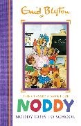 Enid Blyton,  Noddy - Noddy Classic Storybooks: Noddy Goes to School - Book 6