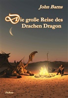 John Barns - Die große Reise das Drachen Dragon