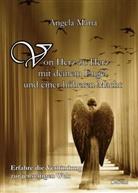 Angela Maria - Von Herz zu Herz mit deinem Engel und einer höheren Macht - Erfahre die Verbindung zur jenseitigen Welt