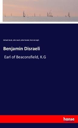 Richar Doyle, Richard Doyle, John Leech, John et al Leech, Perciva Leigh, Percival Leigh... - Benjamin Disraeli - Earl of Beaconsfield, K.G