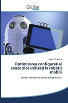 Radu ¿Ârulescu, Radu ârulescu, Radu Târulescu - Optimizarea configura iei senzorilor utiliza i la robo ii mobili