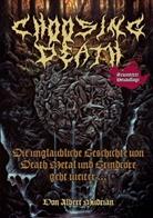 Albert Mudrian - Choosing Death - Die unglaubliche Geschichte von Death Metal und Grindcore geht weiter...
