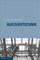 Werne Böhm, Werner Böhm, Volke Lenzner, Volker Lenzner, Bernd Scherzinger - Aufzugstechnik