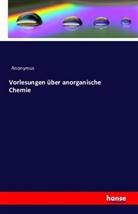 Anonymus - Vorlesungen über anorganische Chemie