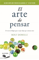 Rolf Dobelli - El arte de pensar / The Art of Thinking Clearly