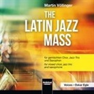 Martin Völlinger - The Latin Jazz Mass (Hörbuch)
