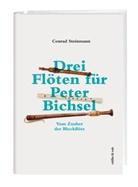 Conrad Steinmann - Drei Flöten für Peter Bichsel