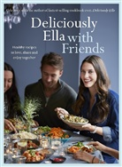 Ella Mills (Woodward), Ella Woodward, Ella Mills Woodward - Deliciously Ella with Friends