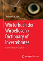 Theodor C H Cole, Theodor C. H. Cole, Theodor C H Siebert-Cole, Theodor C. H. Siebert-Cole - Wörterbuch der Wirbellosen / Dictionary of Invertebrates